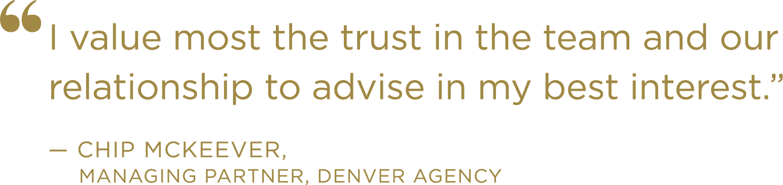 I value most the trust in the team and our relationship to advise in my best interest.